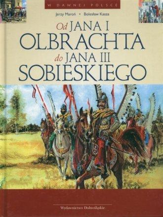 Od Jana Olbrachta do Jana III Sobieskiego - okładka książki