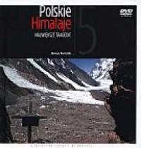 Polskie Himalaje 5. Największe tragedie (+ DVD) - okładka książki