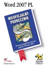 Word 2007 PL. Nieoficjalny podręcznik - okładka książki