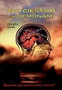 Zwycięstwo nad demonami. Opętani czy psychicznie chorzy? - okładka książki