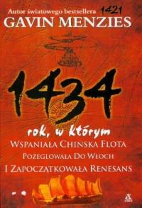 1434 rok, w którym wspaniała chińska flota pożeglowała do Włoch i zapoczątkowała renesans - okładka książki