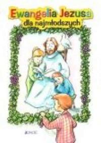 Ewangelia Jezusa dla najmłodszych - okładka książki