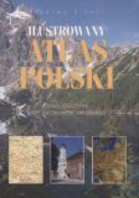 Ilustrowany atlas Polski - okładka książki