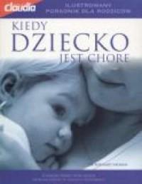 Kiedy dziecko jest chore - okładka książki