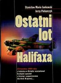 Ostatni lot Halifaxa - okładka książki