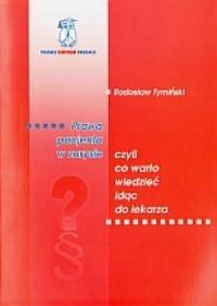 Prawa pacjenta w zarysie czyli co warto wiedzieć idąc do lekarza - okładka książki