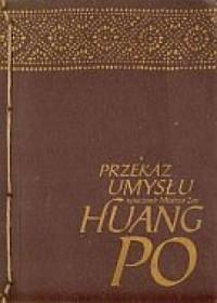 Przekaz umysłu. Nauczanie Mistrza Zen Huang Po - okładka książki