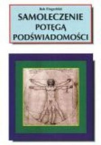 Samoleczenie potęgą podświadomości - okładka książki