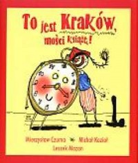 To jest Kraków, Mości Książę! - okładka książki
