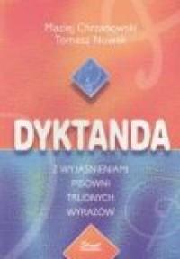 Dyktanda z wyjaśnieniami pisowni trudnych wyrazów - okładka książki