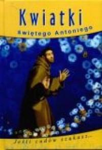 Kwiatki św. Antoniego - okładka książki