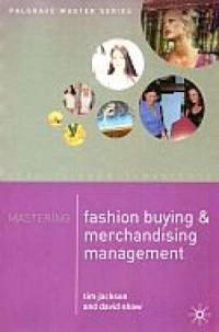 Mastering Fashion Buying and Merchandising Management - okładka książki