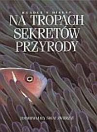 Na tropach sekretów przyrody - okładka książki