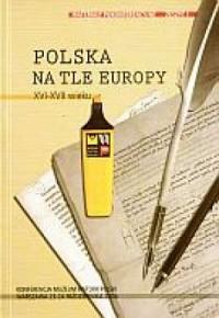 Polska na tle Europy XVI-XVII wieku - okładka książki