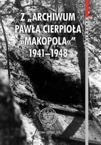 Z Archiwum Pawła Cierpioła Makopola 1941-1948 - okładka książki