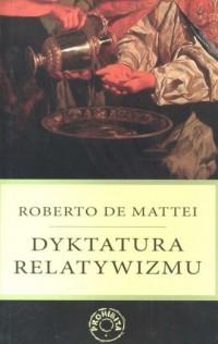 Dyktatura relatywizmu - Roberto - okładka książki