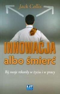 Innowacja albo śmierć - Jack Collis - okładka książki