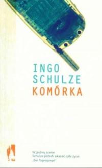 Komórka - Ingo Schulze - okładka książki