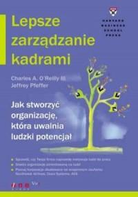 Lepsze zarządzanie kadrami. Jak stworzyć organizację, która uwalnia ludzki potencjał - okładka książki