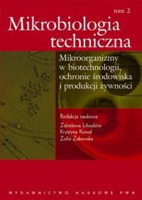 Mikrobiologia techniczna. Tom 2. - okładka książki