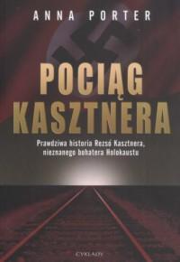 Pociąg Kasztnera - Anna Porter - okładka książki
