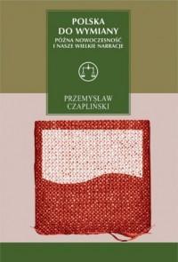 Polska do wymiany. Późna nowoczesność - okładka książki