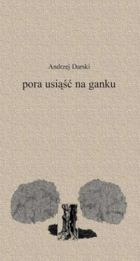 Pora usiąść na ganku - Andrzej - okładka książki