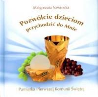 Pozwólcie dzieciom przychodzić - Małgorzata Nawrocka - okładka książki