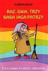 Raz, dwa, trzy, Baba Jaga patrzy - okładka książki