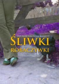 Śliwki robaczywki - okładka książki