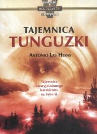 Tajemnica Tunguzki. Tajemnica niewyjaśnionego kataklizmu na Syberii - okładka książki