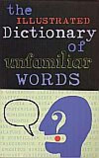 The illustrated dictionary of unfamiliar words - okładka książki