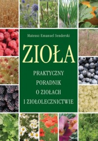 Zioła. Praktyczny poradnik o ziołach - okładka książki