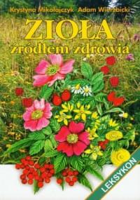 Zioła źródłem zdrowia - okładka książki