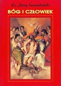 Bóg i człowiek - ks. Jerzy Lewandowski - okładka książki