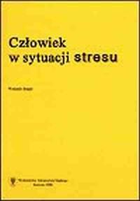 okładka książki - Człowiek w sytuacji stresu. Problemy