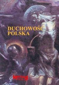 Duchowość polska. Kultura duchowo-religijna XIX i XX wieku - okładka książki