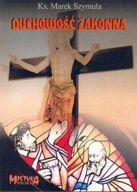 Duchowość zakonna. Mistyka polska - okładka książki
