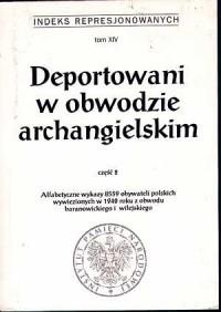 Indeks represjonowanych. Tom 14. Deportowani w obwodzie archangielskim cz. 2 - okładka książki