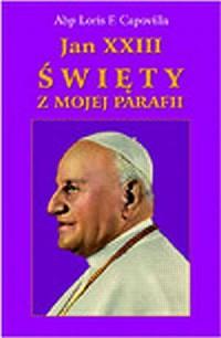 Jan XXIII. Święty z mojej parafii - okładka książki