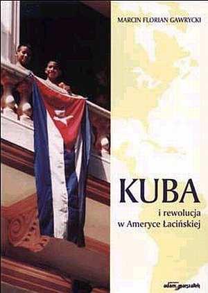 Kuba i rewolucja w Ameryce Łacińskiej - okładka książki