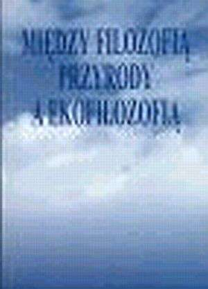 Między filozofią przyrody a ekofilozofią - okładka książki