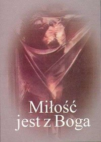 Miłość jest z Boga - Michał Wojciechowski - okładka książki