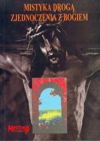Mistyka drogą zjednoczenia z Bogiem - okładka książki