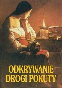 Odkrywanie drogi pokuty - Paweł Bortkiewicz TChr - okładka książki