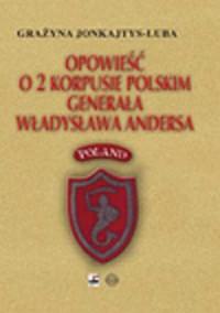Opowieść o 2 Korpusie Polskim generała Władysława Andersa - okładka książki