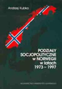 Podziały socjopolityczne w Norwegii w latach 1973-1997 - okładka książki