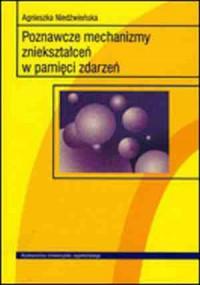 Poznawcze mechanizmy zniekształceń w pamięci zdarzeń - okładka książki