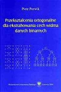 Przekształcenia ortogonalne dla ekstrahowania cech widma danych binarnych - okładka książki