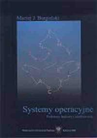 Systemy operacyjne. Podstawy budowy i użytkowania - okładka książki